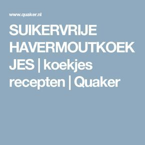 SUIKERVRIJE HAVERMOUTKOEKJES | koekjes recepten | Quaker