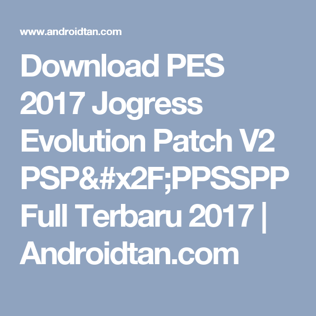 Download PES 2017 Jogress Evolution Patch V2 PSP/PPSSPP Full Terbaru