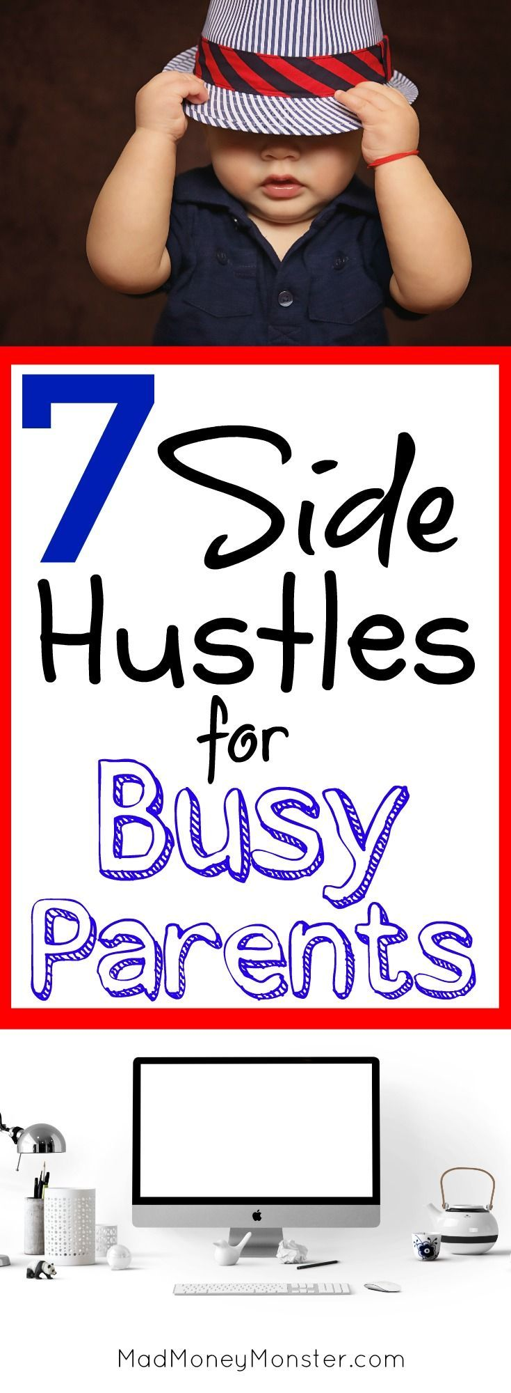7 Quick Side Hustles Busy Parents Can Start This Weekend Mad Money Monster Make Money Today Mad Money Busy Parents