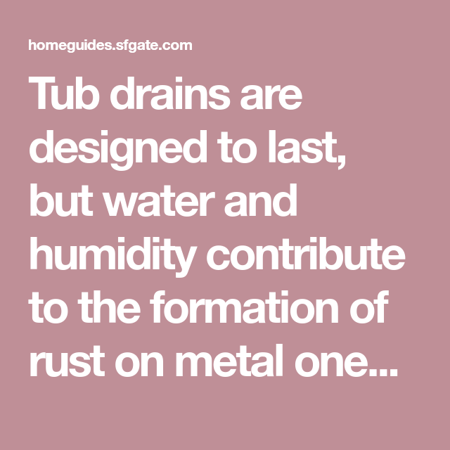 How to Repair a Rusted Steel Tub Drain | Steel tub, How to ...