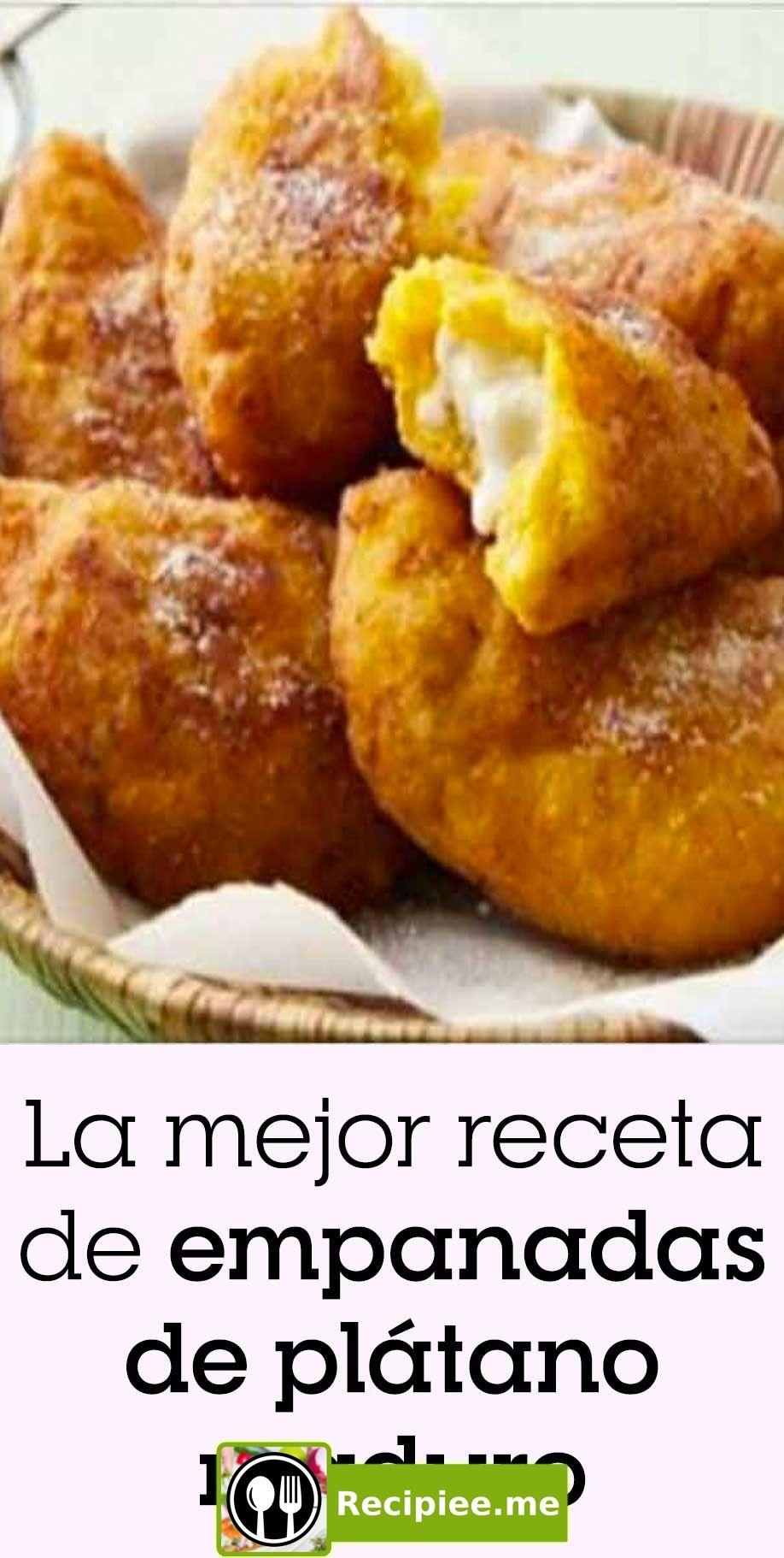 La Mejor Receta De Empanadas De Plátano Maduro De Empanadas La Maduro Mejor Plátano Receta Receta De Empanadas Mejores Recetas Recetas Con Platano