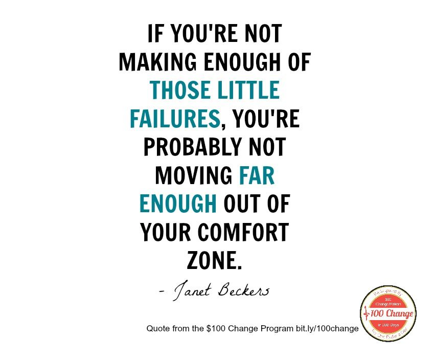 If You Re Not Making Enough Of Those Little Failures You Re
