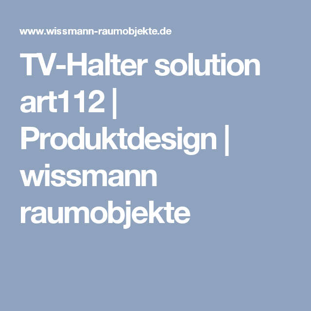 TV-Halter solution art112 | Produktdesign | wissmann raumobjekte