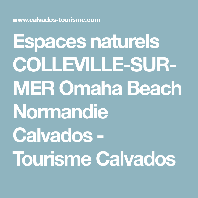 Espaces naturels COLLEVILLE-SUR-MER Omaha Beach Normandie Calvados - Tourisme Calvados