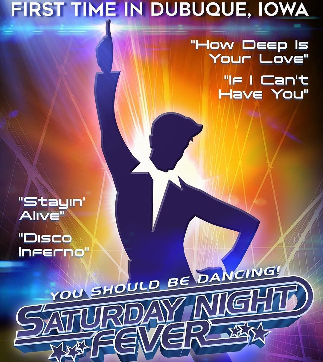 Fiveflagscenter On Instagram Coming To Dubuque Iowa For The First Time Saturdaynightfever Is Coming To The Fiveflagstheat Dubuque Iowa Dubuque Iowa City