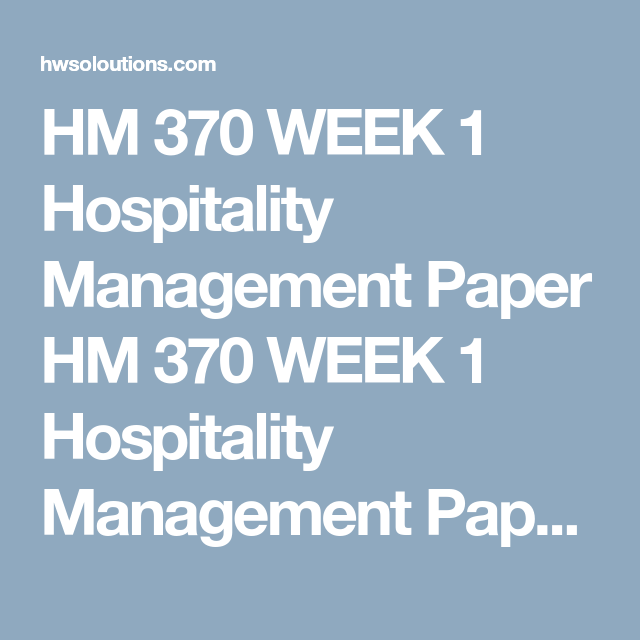 HM 370 WEEK 1 Hospitality Management Paper (с изображениями