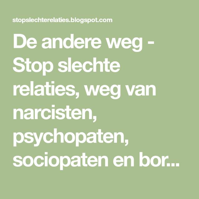 De andere weg - Stop slechte relaties, weg van narcisten