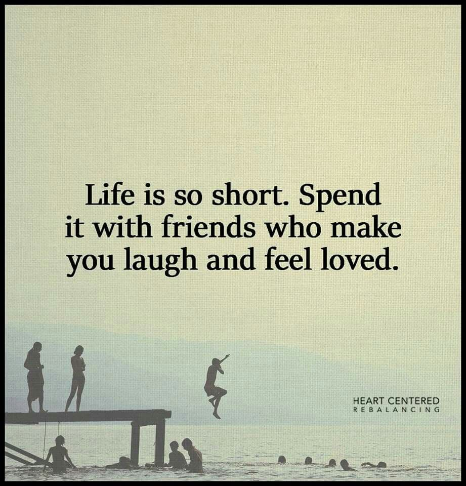Life is short - friends  Friends quotes, Laughing quotes