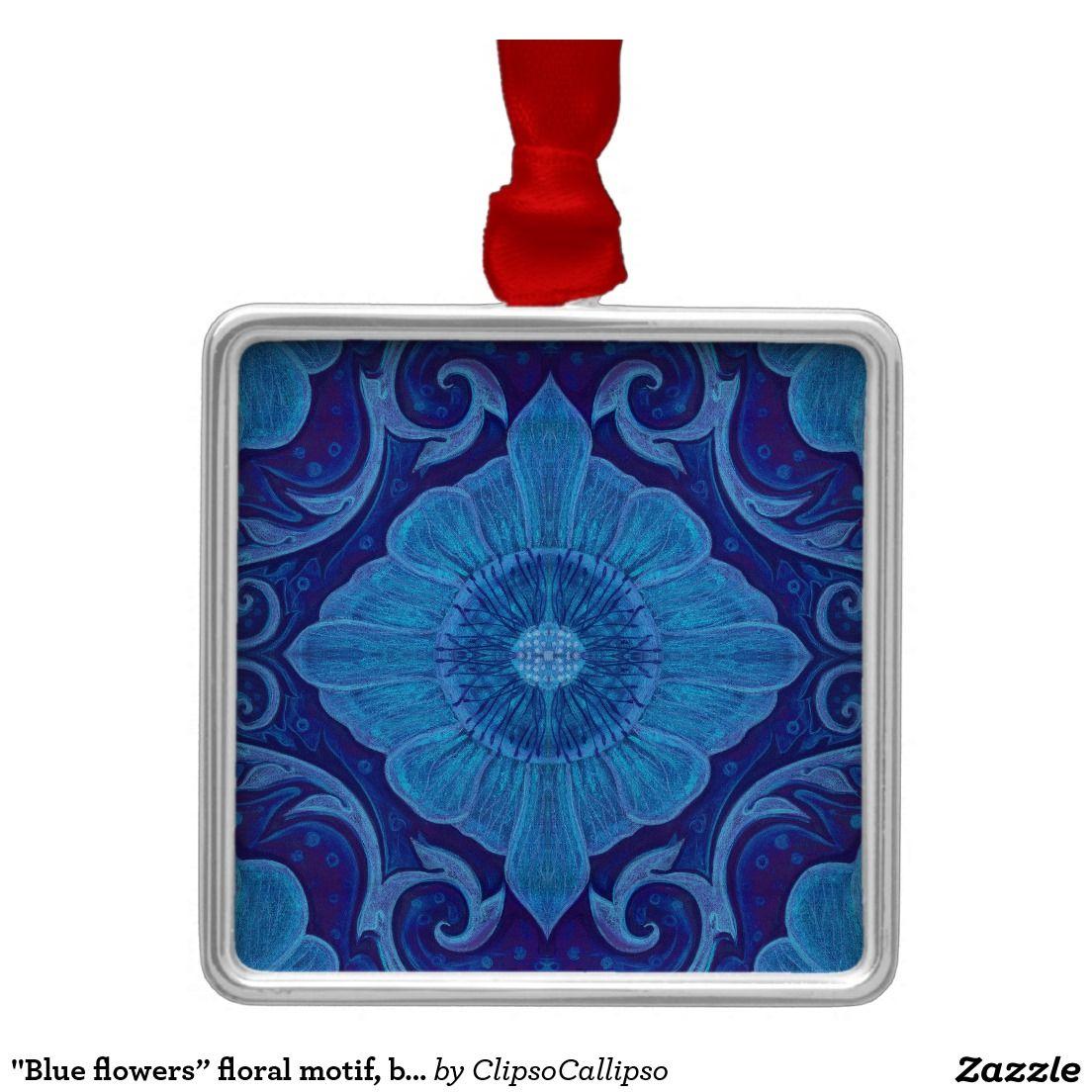 """Blue flowers"" floral motif, bohemian pattern Metal Ornament #blue, #navy+blue, #dark+blue, #royal+blue, #cerulean, #azure, #cobalt, #ultramarine, #lapis, #cornflower, #floral, #flower, #pattern, #bohemian, #pattern, #ornament, #ornamental, #flourishing, #blooming, #bloom,#decorative, #trendy, #70s, #arabesque, #eastern,  #palatial, #plush, #saturated, #colorful, #seamless, #vintage, #design, #motif, #medallion,"