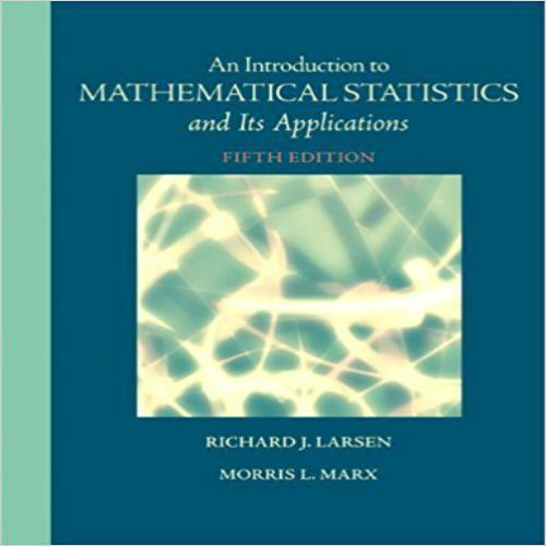 Solution manual for an introduction to mathematical statistics and solution manual for an introduction to mathematical statistics and its applications 5th edition by larsen and marx fandeluxe Gallery