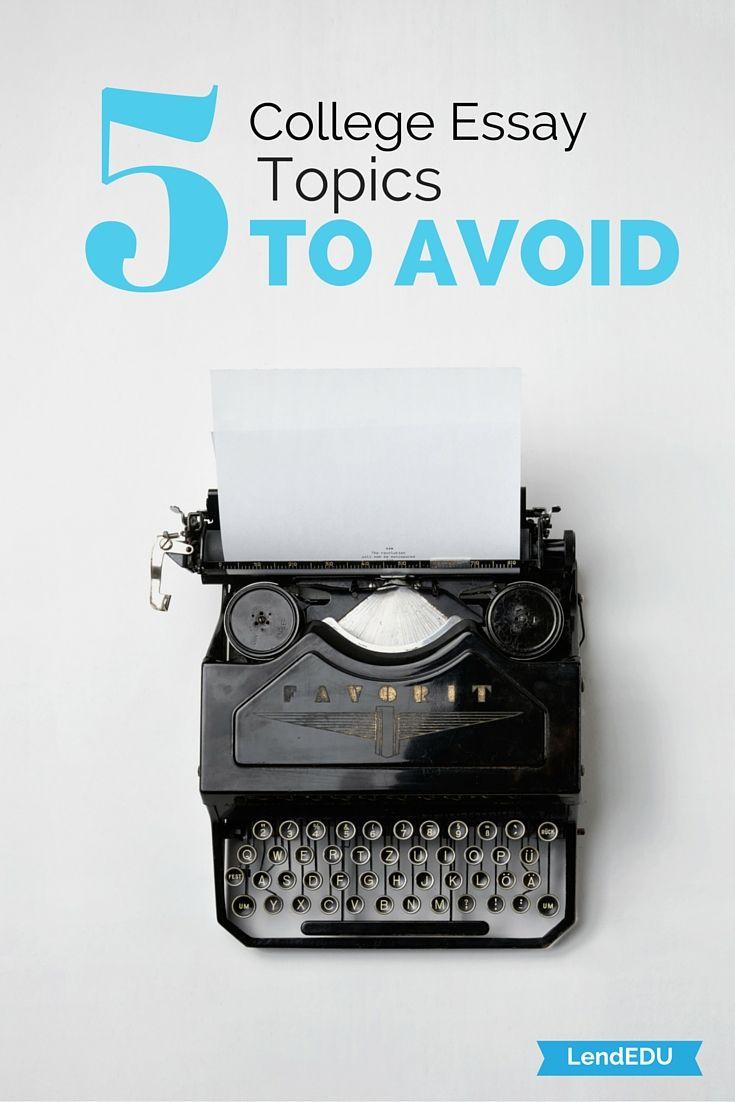 000 5 College Essay Topics to Avoid College essay topics