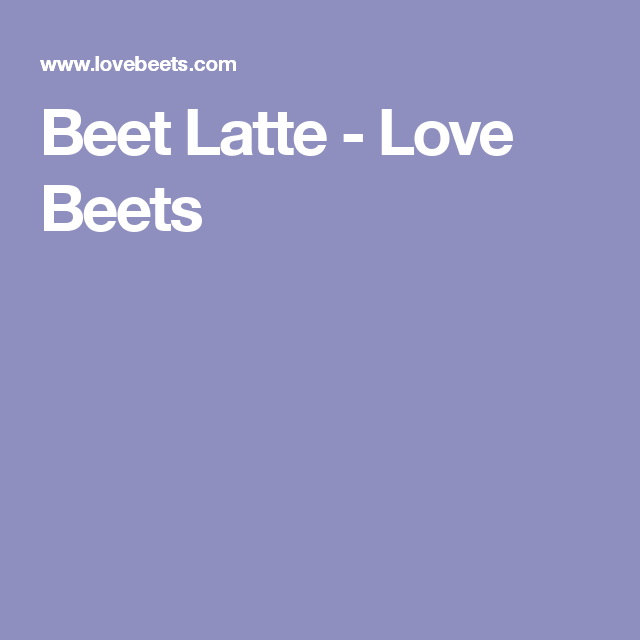 Superfood Beet Latté Recipe