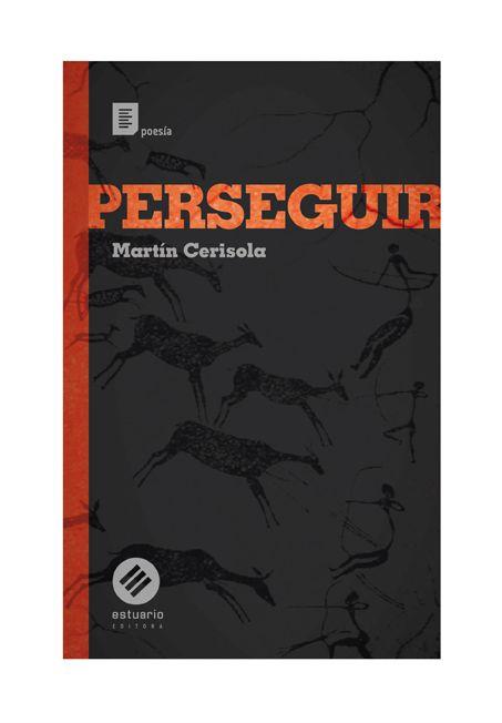 Presentación de Perseguir, de Martín Cerisola.