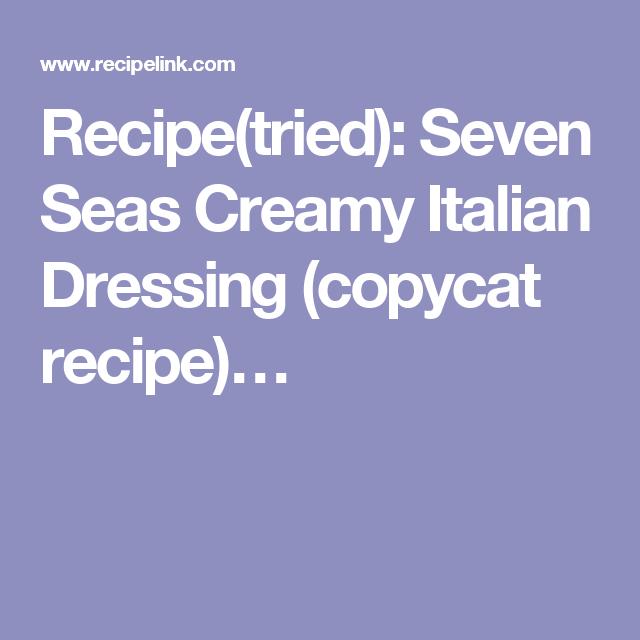 Recipe(tried): Seven Seas Creamy Italian Dressing (copycat recipe)…