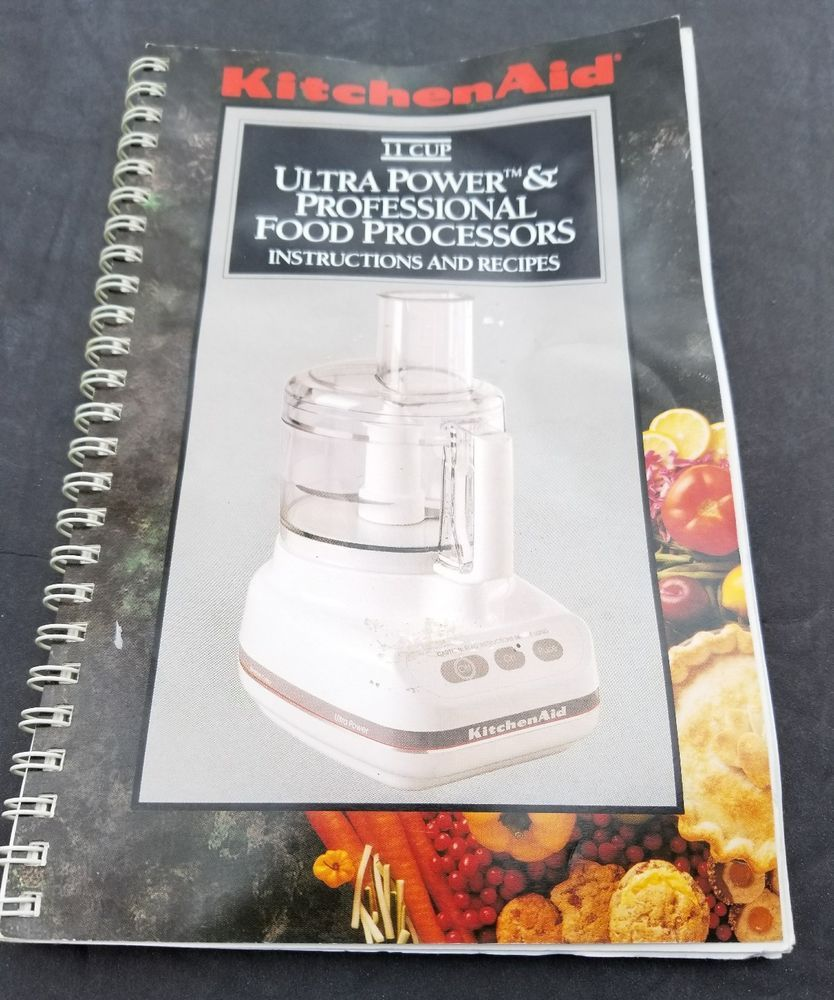 KitchenAid MANUAL 11 Cup Food Processor Instructions & Recipes Book on kitchenaid blender, kitchenaid artisan, kitchenaid classic, kitchenaid mixer,