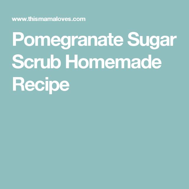 Pomegranate Sugar Scrub Homemade Recipe