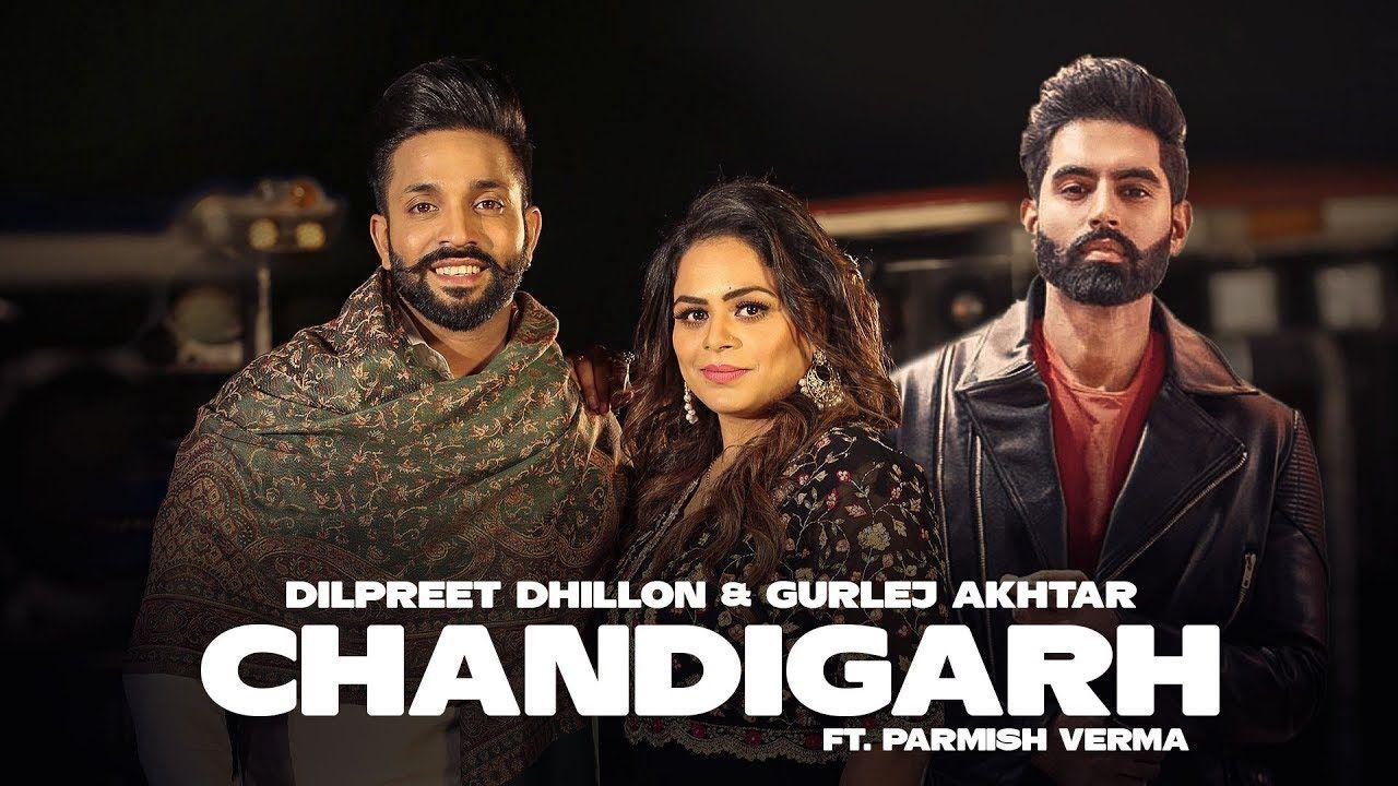 Chandigarh Lyrics Dilpreet Dhillon Ft Gulrez Akhtar Dushman In 2020 Latest Bollywood Songs Mp3 Song Mp3 Song Download