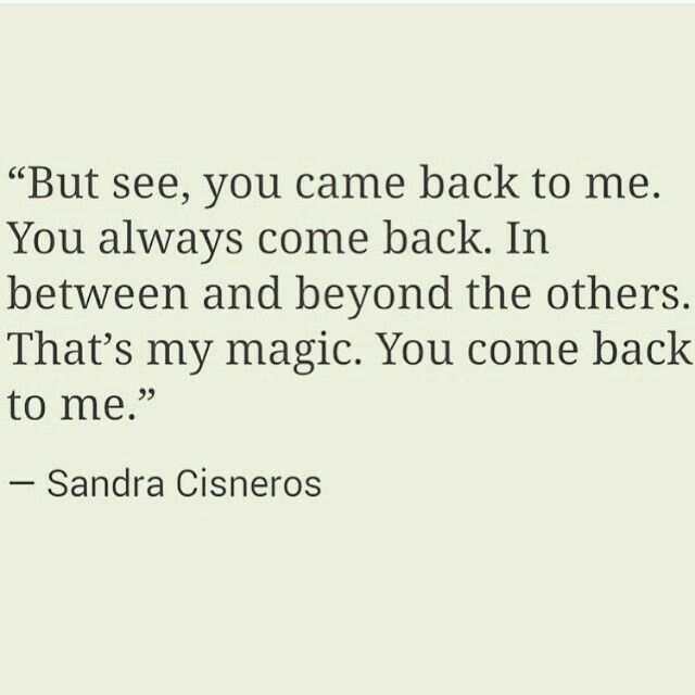 He Always Came Back But Always To Leave Again Like A Mirage Was Mine But Never Mine Now She Lost Her Magic No Mag Come Back Quotes Me Quotes Cute Quotes