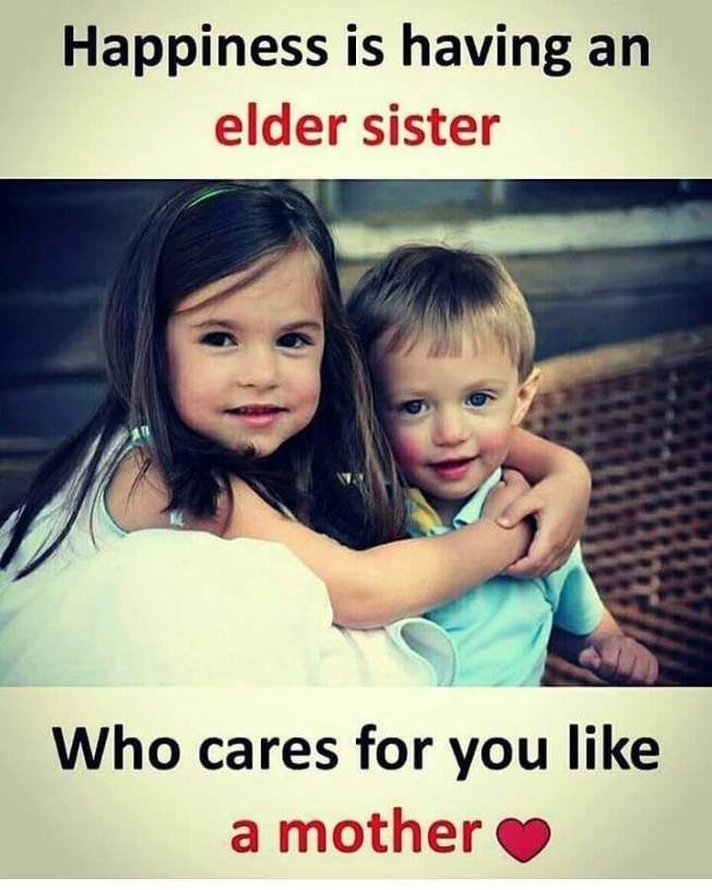 Happiness Is Having An Elder Sister Who Cares For You Like A Mother Happy Siblings Da In 2020 Sister Quotes Funny Brother Sister Quotes Brother Sister Quotes Funny