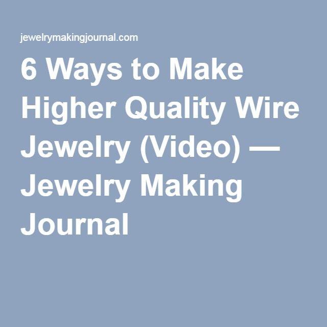 6 Ways to Make Higher Quality Wire Jewelry (Video)   Journal