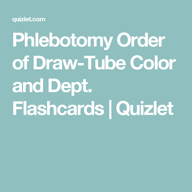 Phlebotomy Order of Draw-Tube Color and Dept  Flashcards | Quizlet