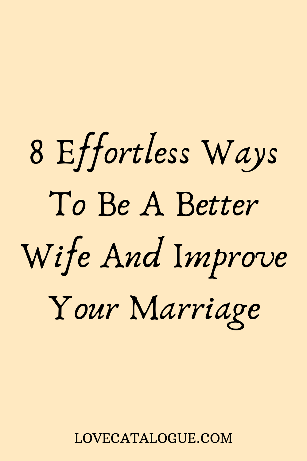 How To Be A Better Wife And Improve Your Marriage In 2020 Good Wife Marriage Healthy Marriage