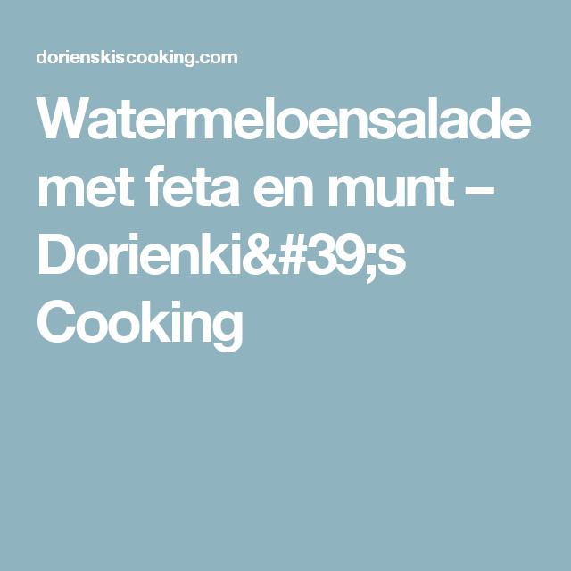 Watermeloensalade met feta en munt – Dorienki's Cooking