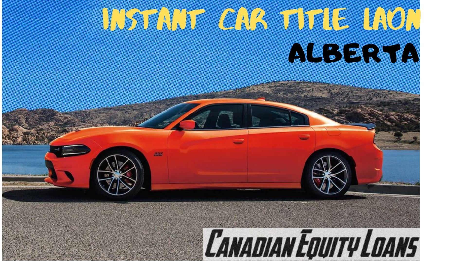GET THE INSTANT CAR TITLE LOAN IN ALBERTA NOW | Car title ...