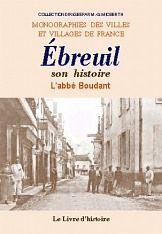 Livre histoire ÉBREUIL (Histoire d') par l'abbé Boudant. Histoire, magazine et patrimoine