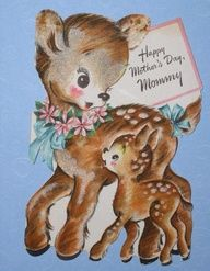 """An adorable vintage Mother's Day card for a very """"deer"""" mom. :) #vintage #Mothers_Days #holidays #cards"""