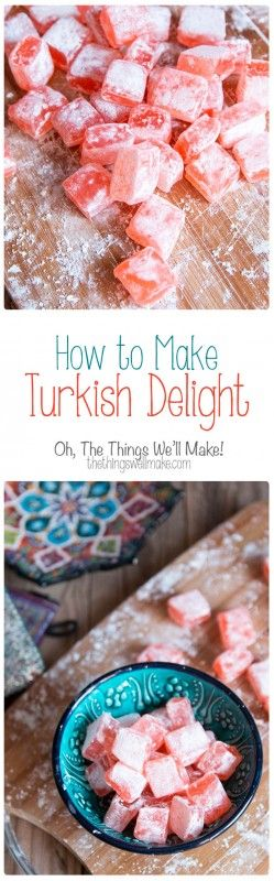 How to Make Turkish Delight: Traditional Turkish Delight Recipe - Oh, The Things We'll Make!