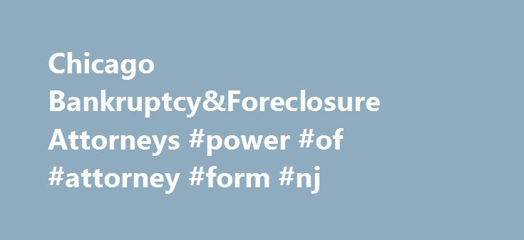 Chicago Bankruptcy\Foreclosure Attorneys #power #of #attorney - medical power of attorney form