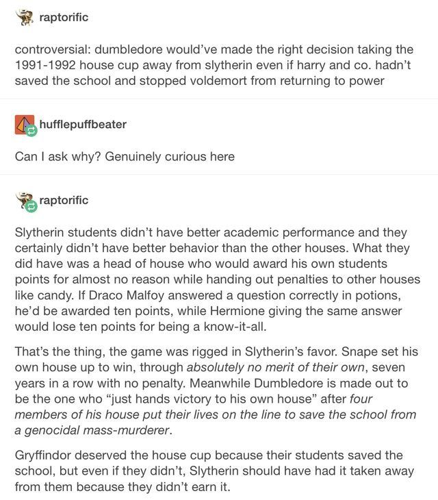 Ok but while this is partly true, it's also partly not. It's shit like this that earns Slytherin all the unwarranted hate we get. ✌