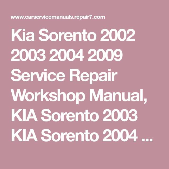 Kia Sorento 2002 2003 2004 2009 Service Repair Workshop Manual Kia Sorento 2003 Kia Sorento 2004 Kia Sorento 2005 Kia Sorento 2006 Kia Kia Sorento Sorento Kia