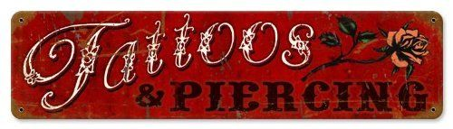 Tattoos Piercing Vintaged Metal Sign by Pasttime, http://www.amazon.com/dp/B004E2HD8W/ref=cm_sw_r_pi_dp_nvTUpb17XWTFM