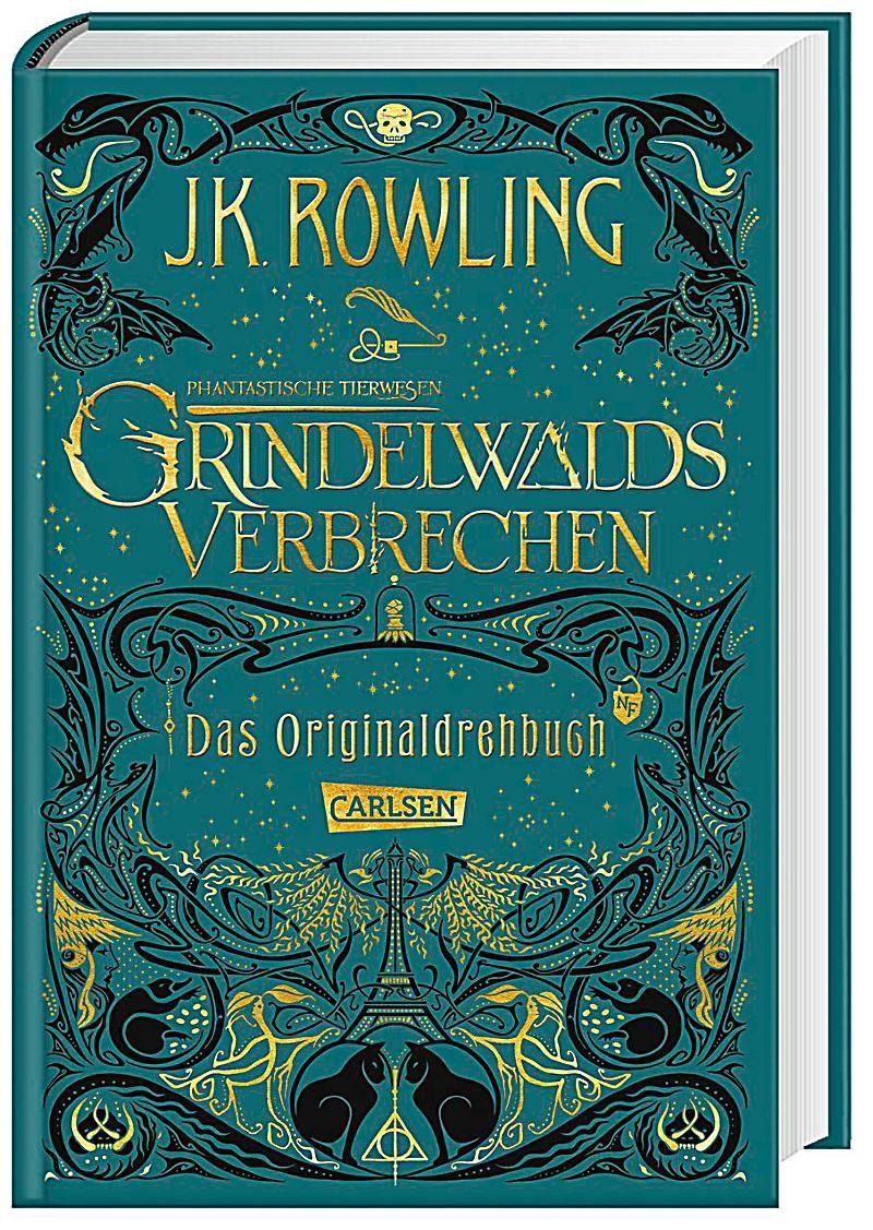 Phantastische Tierwesen Grindelwalds Verbrechen Das Originaldrehbuch J K Rowling Gebunden Buch In 2020 Phantastische Tierwesen Tierwesen Und Wesen