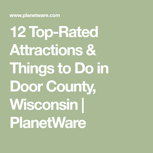 12 Top-Rated Attractions & Things to Do in Door County, Wisconsin | PlanetWare