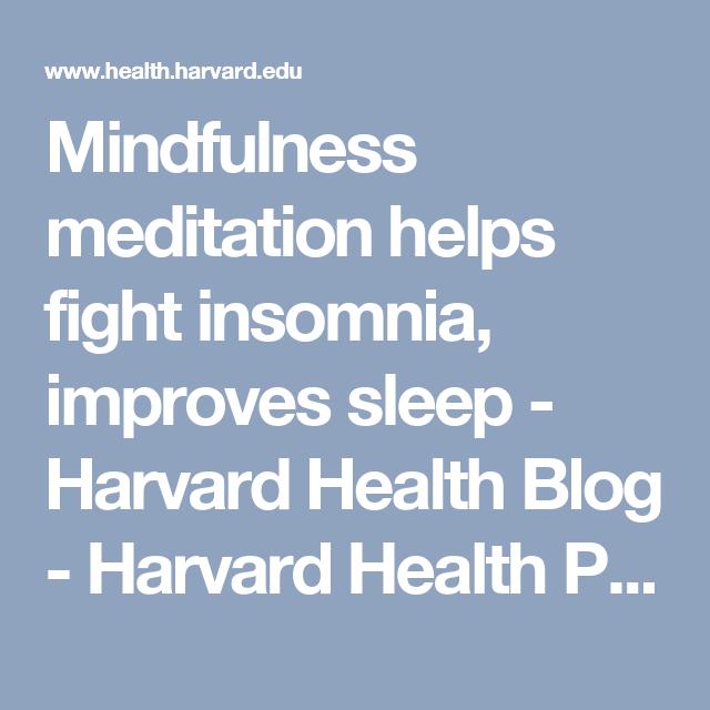Mindfulness meditation helps fight insomnia, improves sleep - Harvard Health Blog - Harvard Health Publications