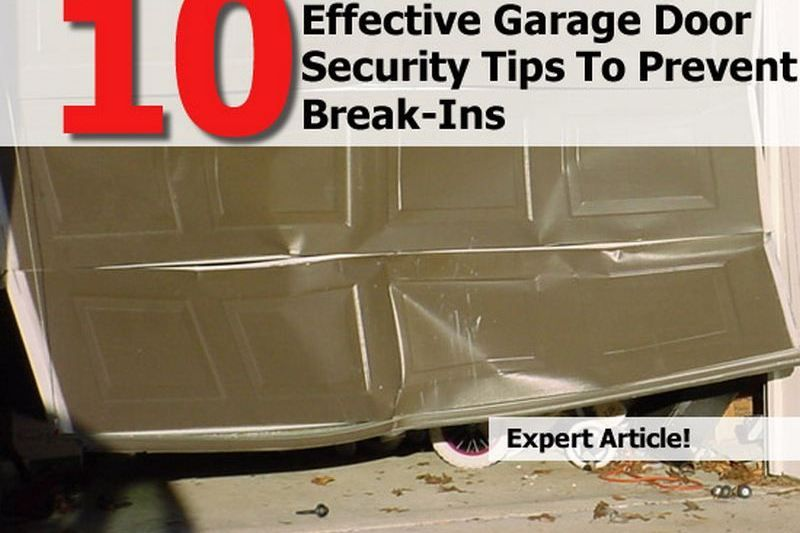 10 Effective Garage Door Security Tips To Prevent Break Ins Garage Door Security Garage Security Security Tips