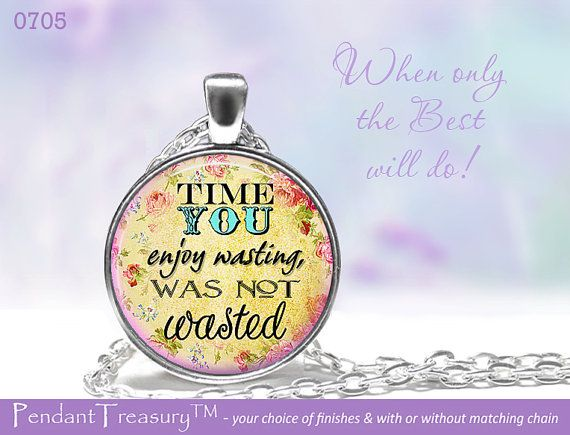 0705 Positive Sayings Not Time Wasted  Glass by PendantTreasury, $13.95