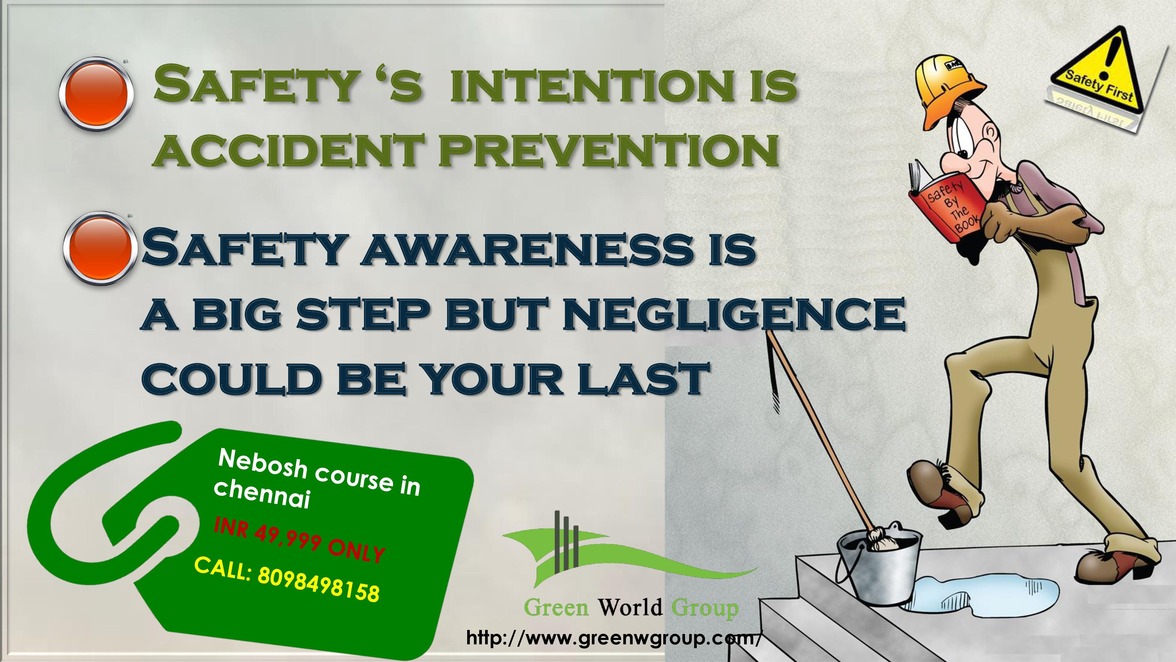 Safety awareness is a big step but negligence could be