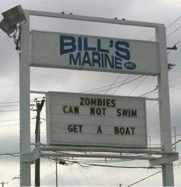 """""""Zumbies não sabem nadar, compre um barco"""""""