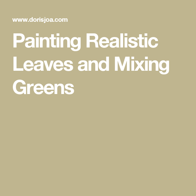 Painting Realistic Leaves and Mixing Greens