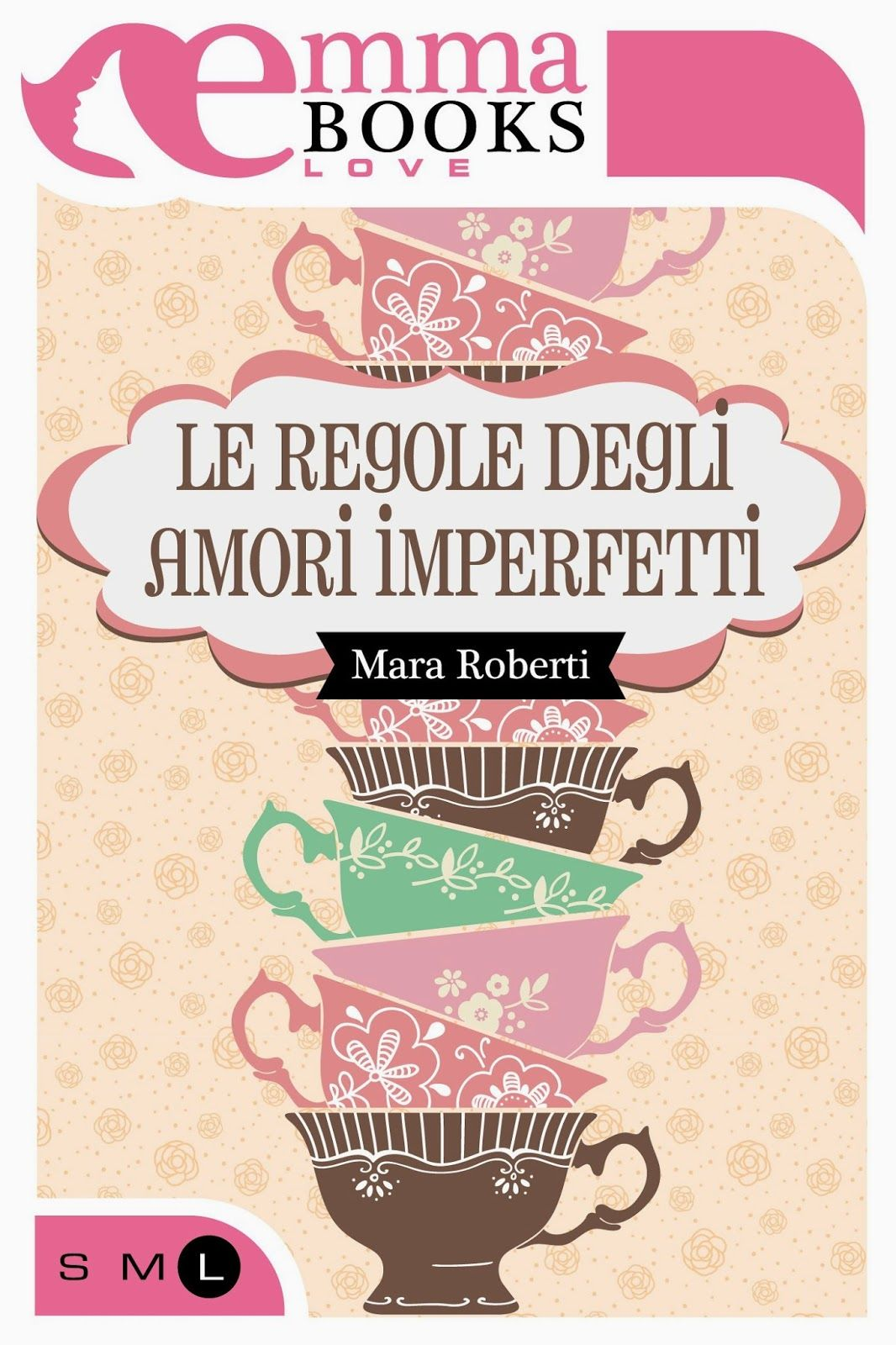 Romance and Fantasy for Cosmopolitan Girls: Le regole degli amori imperfetti di Mara Roberti