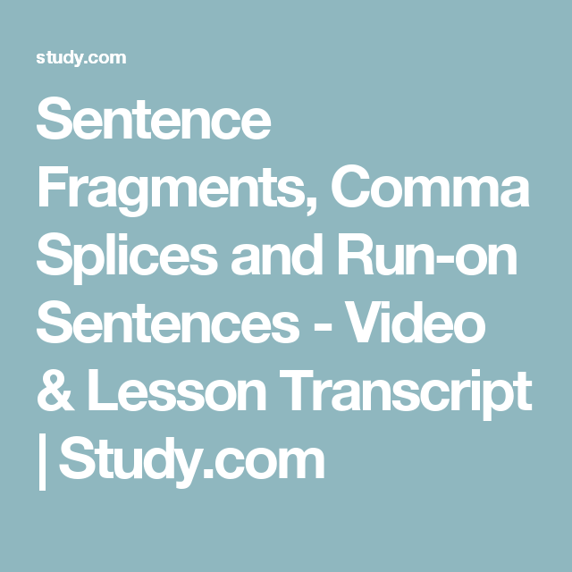 Sentence Fragments, Comma Splices and Run-on Sentences - Video ...