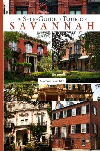 A Self Guided Tour Of Savannah By Maryann Jurkofsky Http Www Amazon Com Dp 0764341790 Ref Cm Sw R Pi Dp Ia9ztb1f00ya20b Tour Guide Savannah Chat Walking Tour