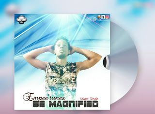 Empee'Tunes- Be Magnified (Music Single) http://ift.tt/2uRZYyM