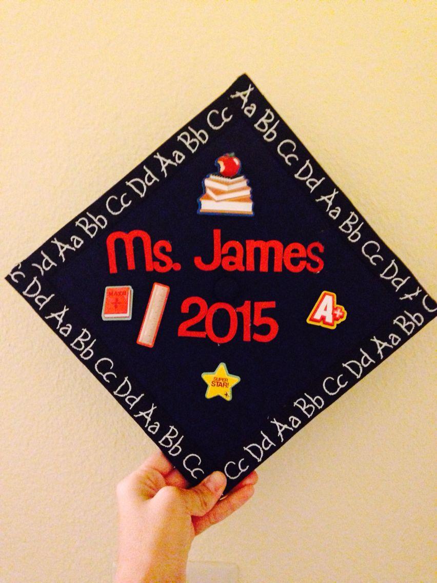 Decorating graduation cap ideas for teachers - Elementary Education Graduation Cap