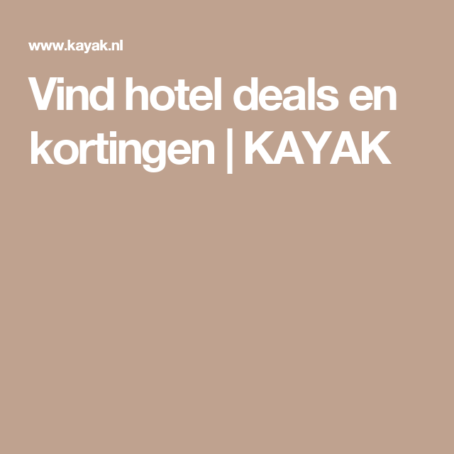 Vind hotel deals en kortingen | KAYAK