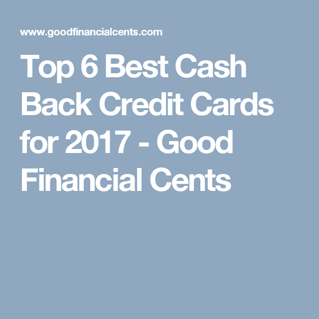 Top 6 best cash back credit cards for 2017 cards top 6 best cash back credit cards for 2017 reheart Choice Image